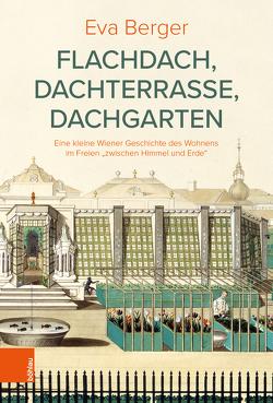 Flachdach, Dachterrasse, Dachgarten von Berger,  Eva