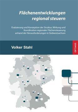 Flächenentwicklungen regional steuern von Stahl,  Volker