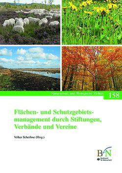 Flächen- und Schutzgebietsmanagement durch Stiftungen, Verbände und Vereine von Bundesamt für Naturschutz, Scherfose,  Volker