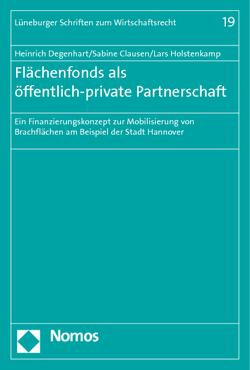 Flächenfonds als öffentlich-private Partnerschaft von Clausen,  Sabine, Degenhart,  Heinrich, Holstenkamp,  Lars