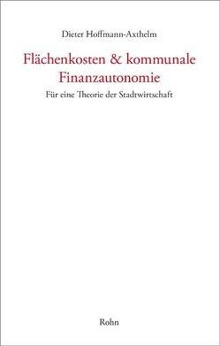 Flächenkosten & kommunale Finanzautonomie von Hoffmann-Axthelm,  Dieter