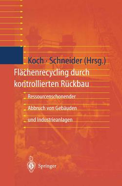 Flächenrecycling durch kontrollierten Rückbau von Koch,  Eva, Schneider,  Ulrich