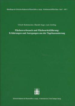 Flächenverbrauch und Flächenrückführung: Erfahrungen und Anregungen aus der Tagebausanierung von Auge,  Harald, Stottmeister,  Ulrich, Zerling,  Lutz