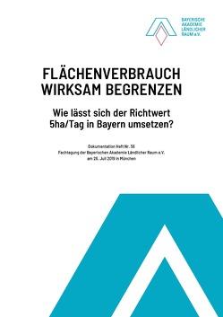 Flächenverbrauch wirksam begrenzen von Bayer. Akademie Ländlicher Raum, Miosga,  Manfred, Schöbel,  Sören