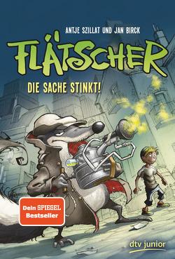Flätscher 1 – Die Sache stinkt! von Birck,  Jan, Szillat,  Antje
