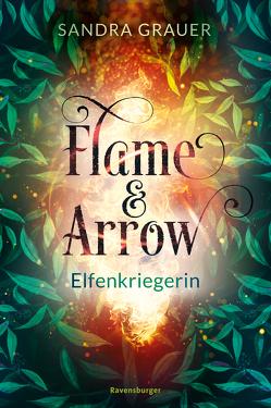 Flame & Arrow, Band 2: Elfenkriegerin von Grauer,  Sandra, Zero Werbeagentur GmbH