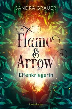 Flame & Arrow, Band 2: Elfenkriegerin von Grauer,  Sandra