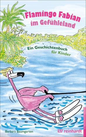 Flamingo Fabian im Gefühleland von Baumgarten,  Barbara, Theuerkauff,  Stefan