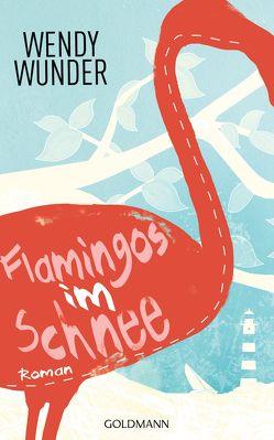 Flamingos im Schnee von Diemerling,  Karin, Wunder,  Wendy
