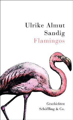 Flamingos von Sandig,  Ulrike Almut