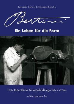 Flaminio Bertoni – Ein Leben für die Form: Drei Jahrzehnte Automobildesign bei Citroën von Bertoni,  Leonardo, Bonutto,  Stéphane