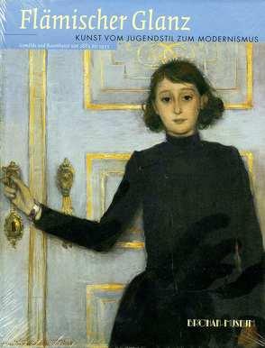 Flämischer Glanz – Kunst vom Jugendstil zum Modernismus von Becker,  Ingeborg