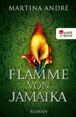 Flamme von Jamaika von André,  Martina
