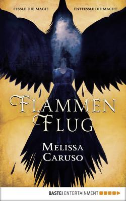 Flammenflug von Caruso,  Melissa, Meier,  Frauke