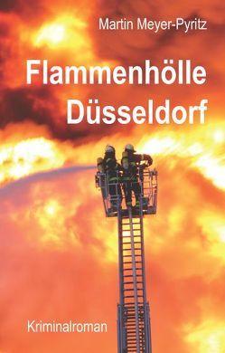 Flammenhölle Düsseldorf von Meyer-Pyritz,  Martin