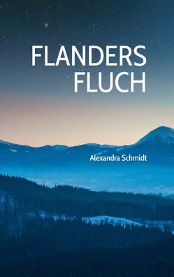 Flanders Fluch von Schmidt,  Alexandra