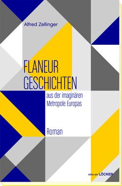Flaneurgeschichten aus der imaginären Metropole Europas von Zelllinger,  Alfred