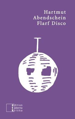 Flarf Disco von Abendschein,  Hartmut, Sartorius,  Benedikt