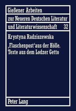'Flaschenpost' aus der Hölle- Texte aus dem Lodzer Getto von Radziszewska,  Krystyna