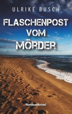 Flaschenpost vom Mörder von Busch,  Ulrike