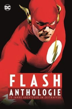 Flash Anthologie von Broome,  John, Fox,  Gardner, Infantino,  Carmine, Johns,  Geoff, Kerschl,  Karl, Millar,  Mark, Pérez,  George, Ryan,  Paul, Waid,  Mark