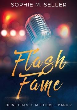 Flash Fame von Seller,  Sophie M.
