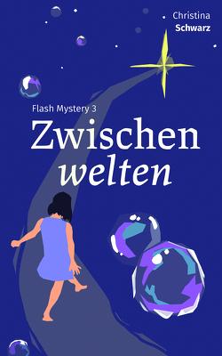 Flash Mystery 3 von Schwarz,  Christina