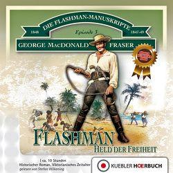 Flashman, Held der Freiheit von Degner,  Helmut, Fraser,  George MacDonald, Kübler,  Bernd, Wilkening,  Stefan