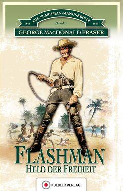 Flashman – Held der Freiheit von Degner,  Helmut, Fraser,  George MacDonald, Kübler,  Bernd