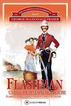Flashman und der Chinesische Drache von Compart,  Martin, Fraser,  George MacDonald, Schuster,  Herbert