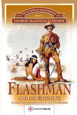 Flashman und die Rothäute von Fraser,  George MacDonald, Kübler,  Bernd, Pröll,  Wolfgang