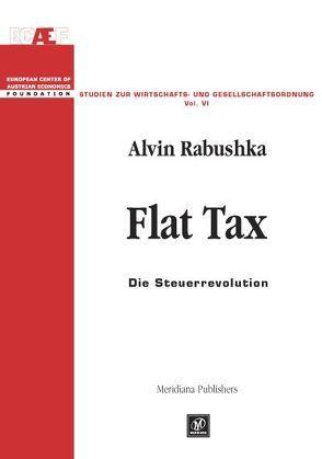 Flat Tax von Hall,  Robert E, Leube,  Kurt R, Neff,  Ingrid F, Rabushka,  Alvin
