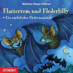 Flattertom und Flederlilly von Meyer-Göllner,  Matthias
