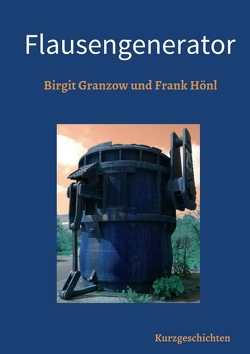 Flausengenerator von Granzow,  Birgit, Hönl,  Frank