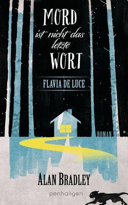 Flavia de Luce 8 – Mord ist nicht das letzte Wort von Bradley,  Alan, Jung,  Gerald, Orgaß,  Katharina