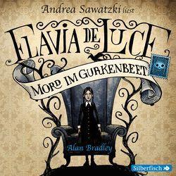 Flavia de Luce – Mord im Gurkenbeet von Bradley,  Alan, Jung,  Gerald, Olgaß,  Katharina, Sawatzki,  Andrea