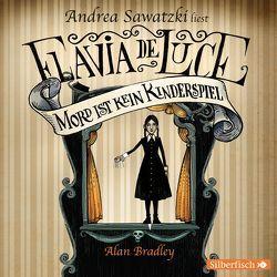 Flavia de Luce – Mord ist kein Kinderspiel von Bradley,  Alan, Jung,  Gerald, Orgaß,  Katharina, Sawatzki,  Andrea