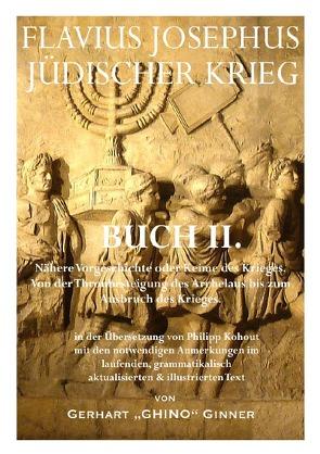 Flavius Josephus' Jüdischer Krieg / FLAVIUS JOSEPHUS JÜDISCHER KRIEG, II. Buch von ginner,  gerhart