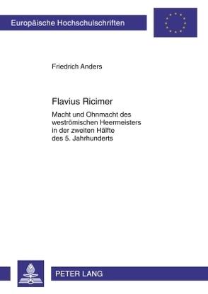 Flavius Ricimer von Anders,  Friedrich