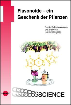 Flavonoide – ein Geschenk der Pflanzen von Jacobasch,  Gisela