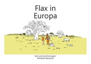 Flax in Europa von Wassouf,  Micheel