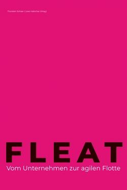 FLEAT – Vom Unternehmen zur agilen Flotte von Habicher,  Uwe, Schaar,  Thorsten