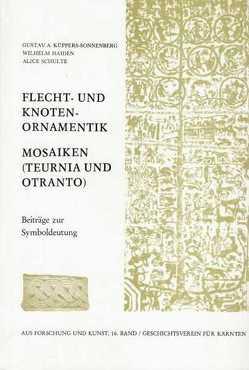 Flecht- und Knotenornamentik, Mosaiken (Teurnia und Otranto) von Haiden,  Wilhelm, Küppers-Sonnenberg,  Gustav A., Schulte,  Alice