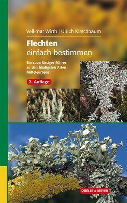 Flechten einfach bestimmen von Kirschbaum,  Ulrich, Wirth,  Volkmar