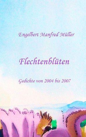 Flechtenblüten von Müller,  Engelbert Manfred