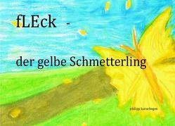 fLEcK – der gelbe Schmetterling von Karnebogen,  Philipp
