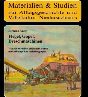 Flegel – Göpel – Dreschmaschinen von Kaiser,  Hermann, Meiners,  Uwe