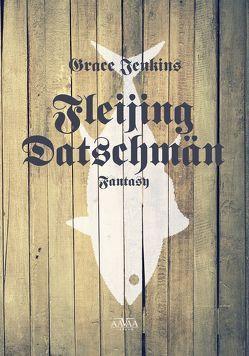 Fleijing Datschmän – Großdruck von Jenkins,  Grace