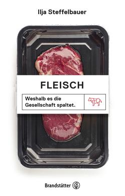 Fleisch von Steffelbauer,  Ilja