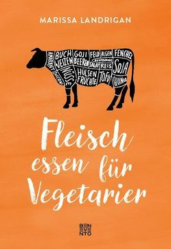 Fleisch essen für Vegetarier von Landrigan,  Marissa, Zawistowska,  Karoline
